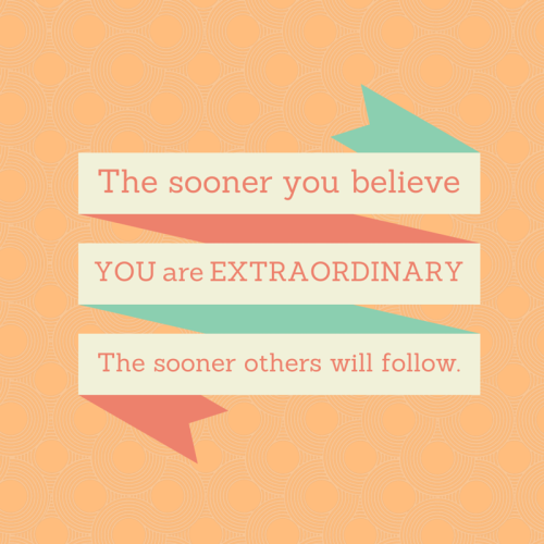 The sooner you believe